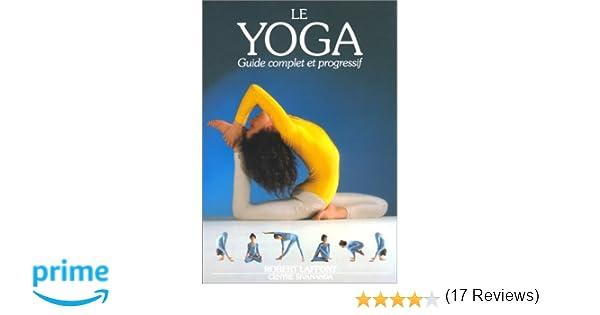 Amazon.fr - Le Yoga. Guide complet et progressif - Lidell Lucy ... 6de0695c026