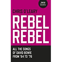 Rebel Rebel: All the Songs of David Bowie From '64 to '76