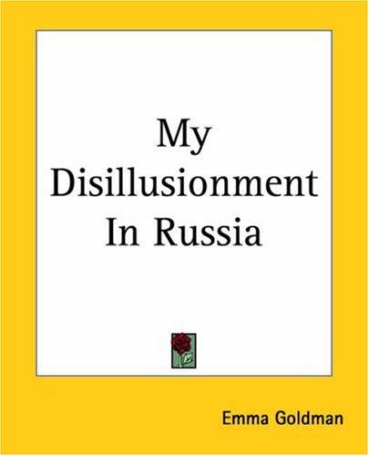 My Disillusionment In Russia por Emma Goldman