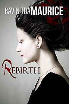 Rebirth (The Afflicted Book 1) by [Maurice, Ravin Tija]