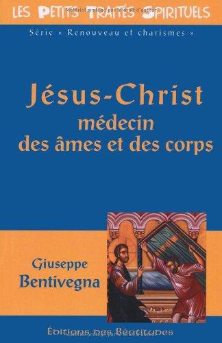 Jésus-Christ médecin des âmes et des corps par Giuseppe Bentivegna