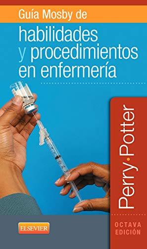 Guía Mosby De Habilidades Y Procedimientos En Enfermería - 8ª Edición, bilingüe