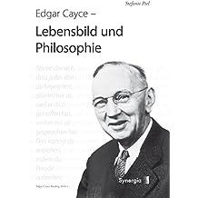 Edgar Cayce, Lebensbild und Philosophie