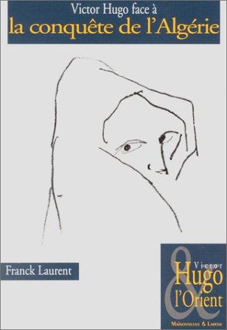 Victor Hugo face  la conqute de l'Algrie