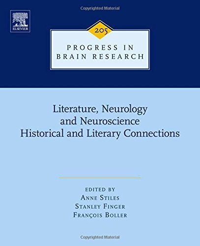 Literature, Neurology, and Neuroscience: Historical and Literary Connections: 205 (Progress in Brain Research) (2013-12-09)