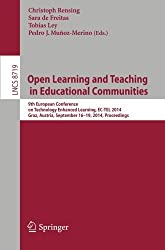 Open Learning and Teaching in Educational Communities: 9th European Conference on Technology Enhanced Learning, EC-TEL 2014, Graz, Austria, September ... (Lecture Notes in Computer Science) (2014-09-22)