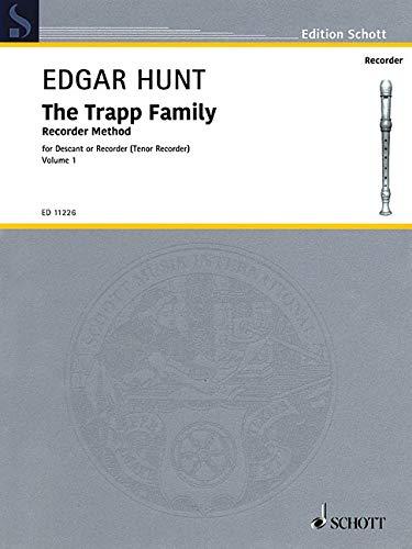 The Trapp Family: Recorder Method. Band 1. Sopran- oder Tenor-Blockflöte. (Edition Schott)