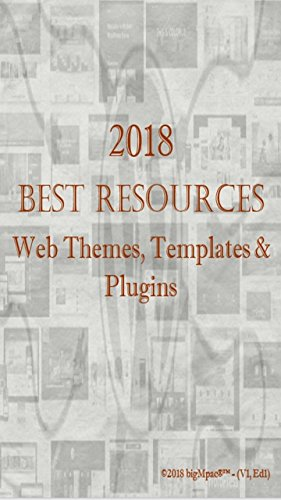 2018 Best Resources for Web Themes, Templates & Plugins (English Edition)