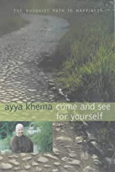 Come and See for Yourself: The Buddhist Path to Happiness