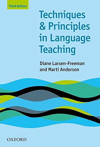 Techniques and Principles in Language Teaching 3rd Edition (Teaching Techniques in English as a Second Language) por Diane Larsen-Freeman