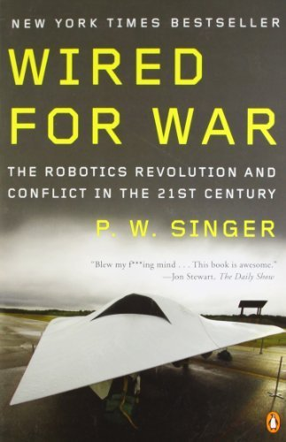 Wired for War: The Robotics Revolution and Conflict in the 21st Century by Singer, P. W. (2009) Paperback