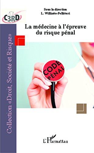 Livre gratuits en ligne La médecine à l'épreuve du risque pénal pdf ebook