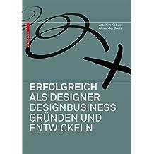 Erfolgreich als Designer - Designbusiness gründen und entwickeln by Joachim Kobuss (2010-10-12)