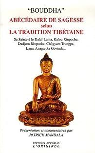 Abécédaire de sagesse selon la tradition tibétaine par  Dalaï-Lama