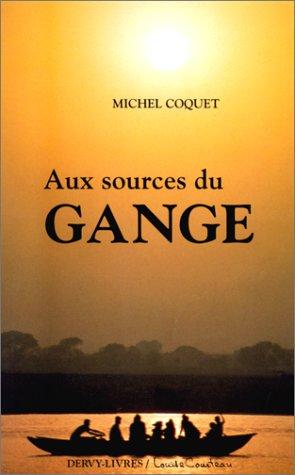 Aux sources du Gange par Michel Coquet
