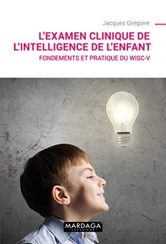 L'examen clinique de l'intelligence de l'enfant : Fondements, occasion d'occasion  Livré partout en Belgique