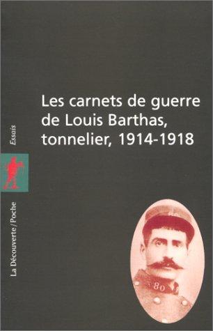 Les carnets de guerre de Louis Barthas, tonnelier (1914-1918)