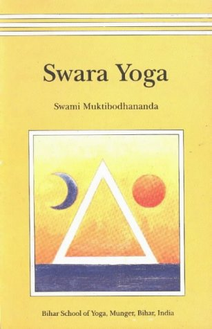 Swara Yoga: The Tantric Science of Brain Breathing por Swami Muktibodhananda
