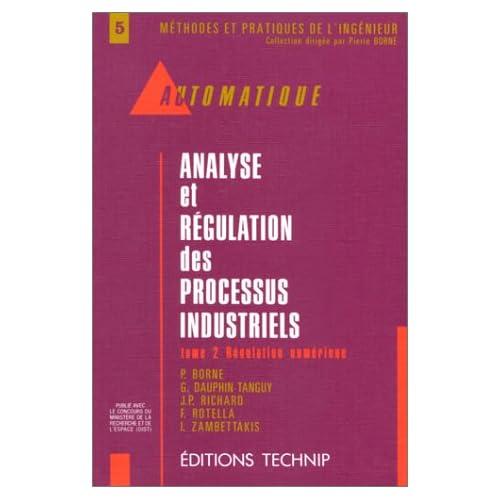 Analyse et régulation des processus industriels, tome 2 : Régulation numérique