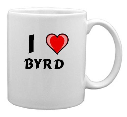 Keramische Tasse mit Aufschrift Ich liebe Byrd (Vorname/Zuname/Spitzname)