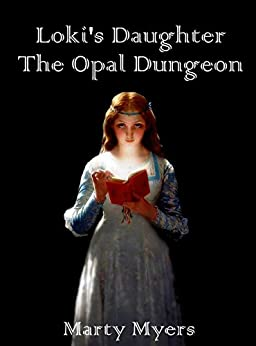 Loki's Daughter The Opal Dungeon: A LitRPG Novel (Tales of the Opal Dungeon Book 1) (English Edition)