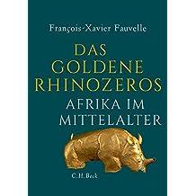 Das goldene Rhinozeros: Afrika im Mittelalter