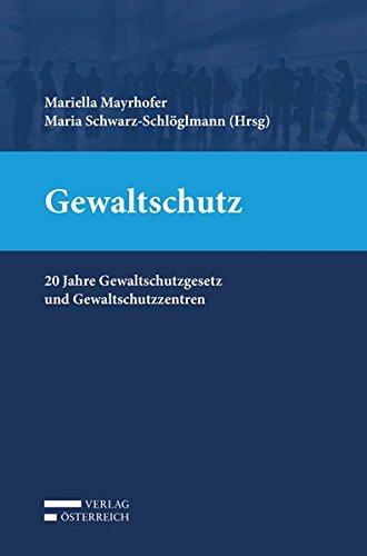 Gewaltschutz: 20 Jahre Gewaltschutzgesetz und Gewaltschutzzentren/Interventionsstellen