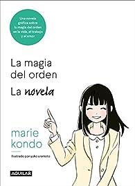 La magia del orden. Una novela ilustrada par Marie Kondo