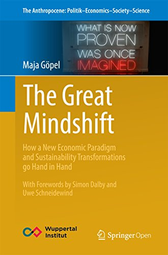 The Great Mindshift: How a New Economic Paradigm and Sustainability Transformations go Hand in Hand (The Anthropocene: Politik—Economics—Society—Science Book 2) (English Edition) por Maja Göpel