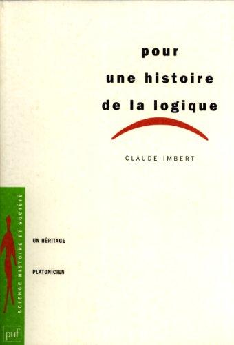 Pour une histoire de la logique: Un héritage platonicien (Sciences, histoire, société)