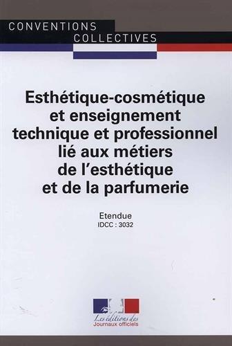 Esthetique-cosmétique et enseignement technique et professionnel lié aux métiers de l'esthétique et de la parfumerie : IDCC : 3032