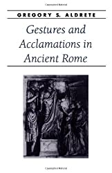 Gestures and Acclamations in Ancient Rome (Ancient Society and History)