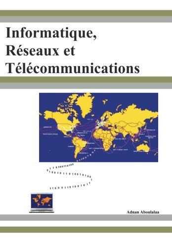 Informatique, Réseaux et Télécommunications par Adnan Aboulalaa