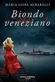 Biondo veneziano (Le indagini di Marco Pisani avogadore a Venezia Vol. 5)
