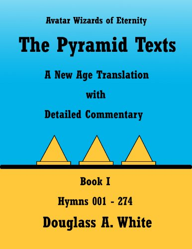 The Pyramid Texts, Book 1, Hymns 001-274 (Spiritual Classics of Egypt I) (English Edition)