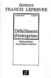 DEFAILLANCES D'ENTREPRISES. Régime juridique des procédures collectives