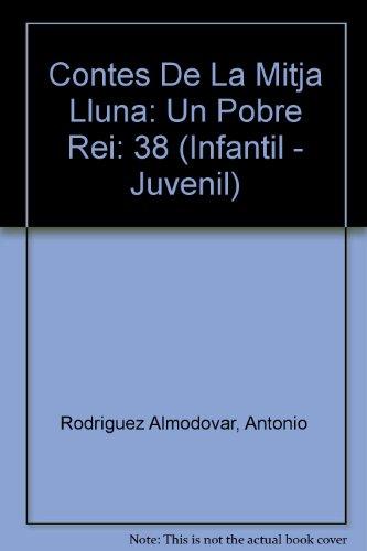 Contes de la Mitja Lluna nº 38. Un pobre rei (Infantil - Juvenil - Contes De La Mitja Lluna - Edició En Rústica) por Antonio Rodríguez Almodóvar