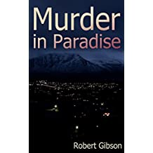 Crime Thriller: Murder in Paradise: A classic detective story with a twist (English Edition)