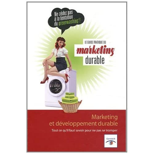 Le guide pratique du marketing durable : Marketing et développement durable