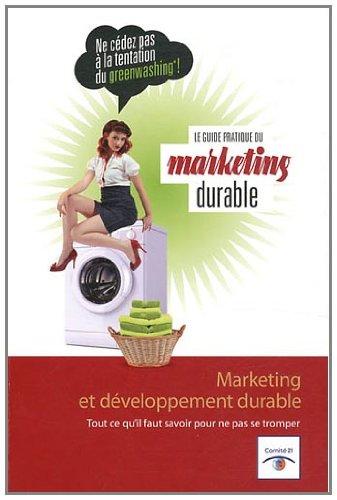 Le guide pratique du marketing durable : Marketing et développement durable
