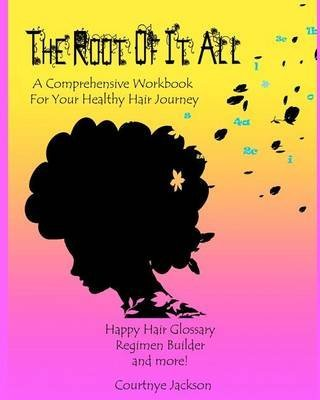 [(The Root of It All : A Healthy Hair Regimen and Activity Guide)] [By (author) School of Biological Sciences C Jackson ] published on (June, 2012)