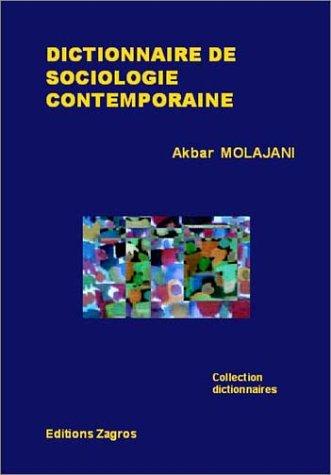 Dictionnaire de sociologie contemporaine par Akbar Molajani