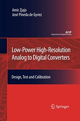 Low-Power High-Resolution Analog to Digital Converters: Design, Test and Calibration
