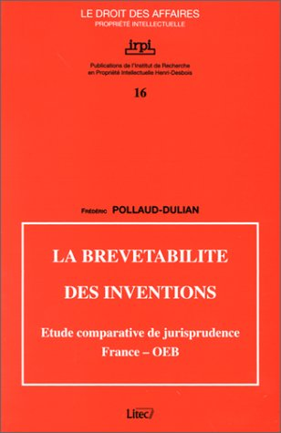 la-brevetabilite-des-inventions-etude-comparative-de-jurisprudence-france-oeb-propriete-intellectuel
