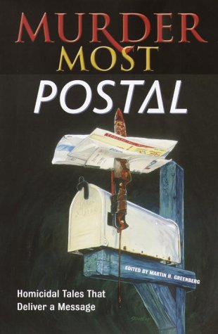 Murder Most Postal: Homicidal Tales That Deliver A Message -