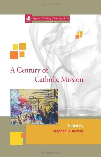 A Century of Catholic Mission by Stephen B. Bevans (2013-06-14)