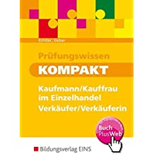 Prüfungswissen kompakt - Kaufmann/Kauffrau im Eínzelhandel - Verkäufer/Verkäuferin. Arbeitsbuch und Lösungen
