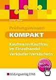 Prüfungswissen kompakt: Kaufmann/Kauffrau im Einzelhandel - Verkäufer/Verkäuferin: Schülerband - Rafael Echtler, Michael Sieber
