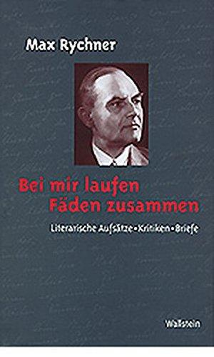 Bei mir laufen Fäden zusammen. Literarische Aufsätze, Kritiken, Briefe (Veröffentlichung der Deutschen Akademie für Sprache und Dichtung, Band 74)