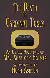 The Death of Cardinal Tosca: An Untold Adventure of Sherlock Holmes (Dispatch-box Book 4)